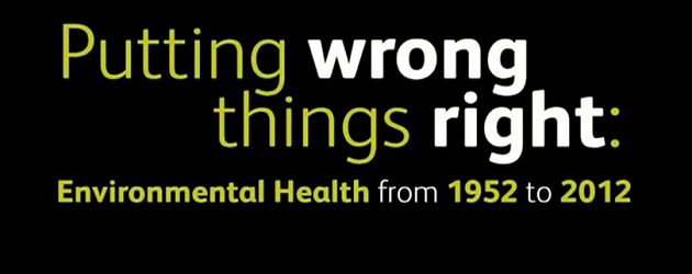 Putting Wrong Things Right: Environmental Health, 1952-2012