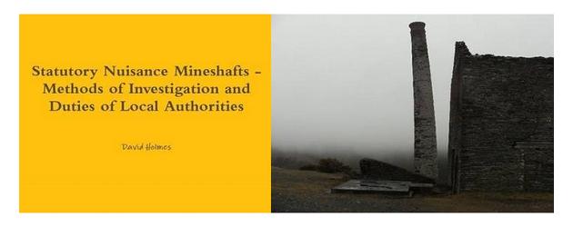 Statutory Nuisance Mineshafts – Methods of Investigation and Duties of Local Authorities
